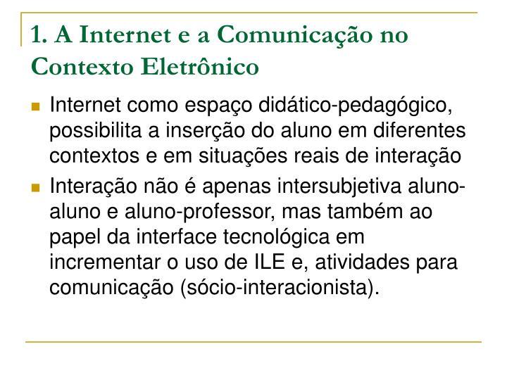 1. A Internet e a Comunicação no Contexto Eletrônico