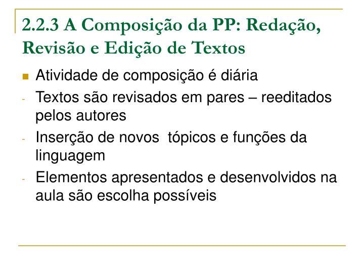 2.2.3 A Composição da PP: Redação, Revisão e Edição de Textos