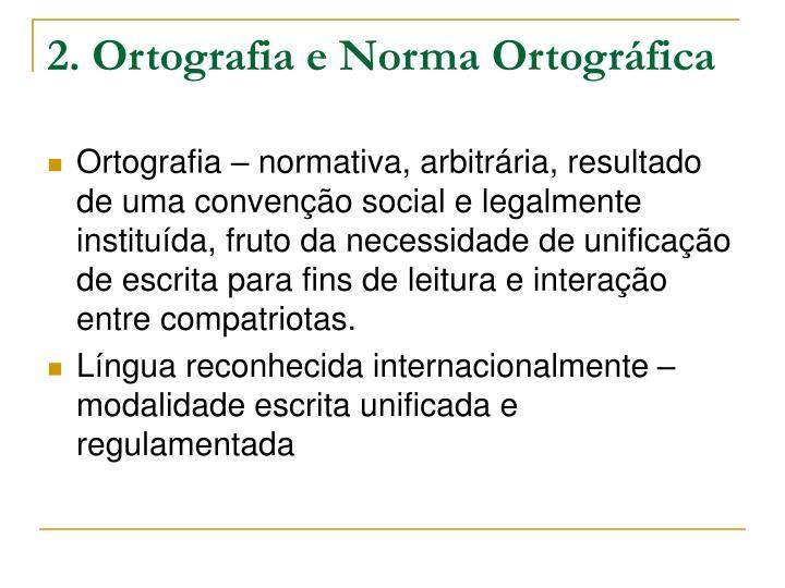 2. Ortografia e Norma Ortográfica