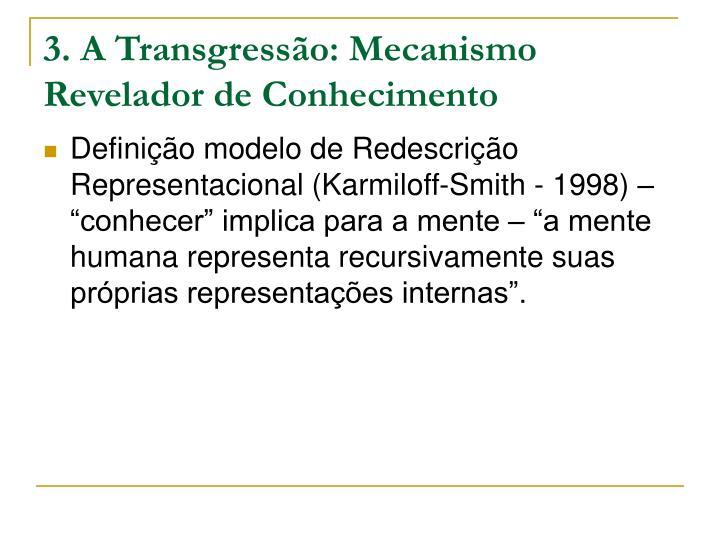 3. A Transgressão: Mecanismo Revelador de Conhecimento