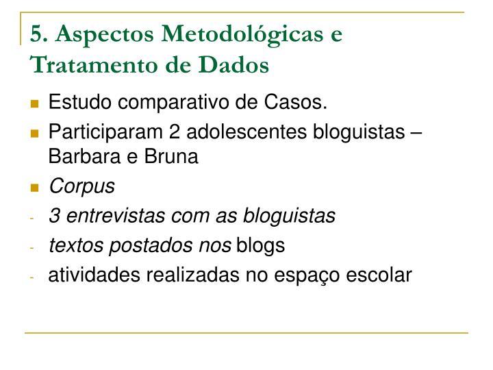 5. Aspectos Metodológicas e Tratamento de Dados