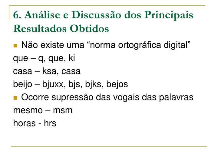 6. Análise e Discussão dos Principais Resultados Obtidos