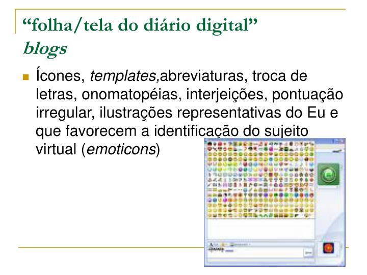 """""""folha/tela do diário digital"""""""