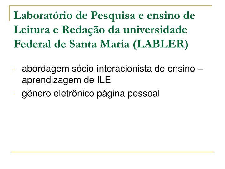 Laboratório de Pesquisa e ensino de Leitura e Redação da universidade Federal de Santa Maria (LABLER)