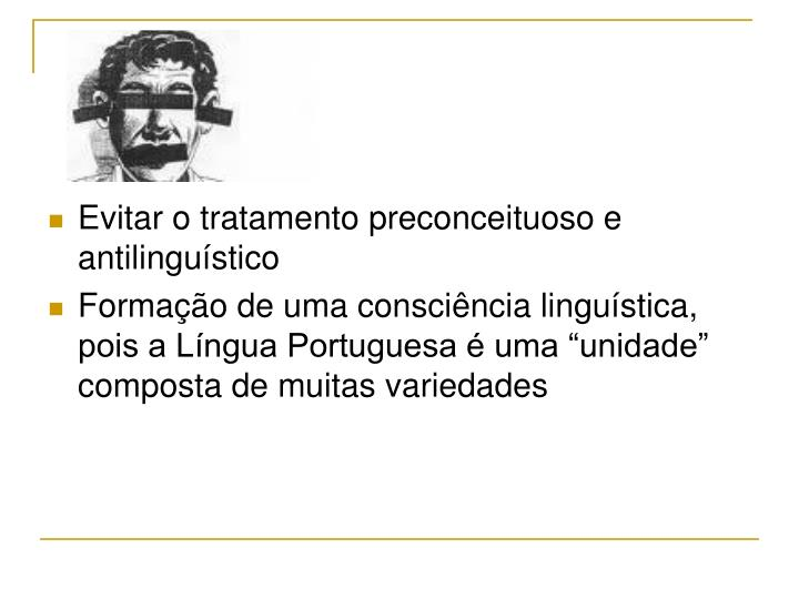 Evitar o tratamento preconceituoso e antilinguístico