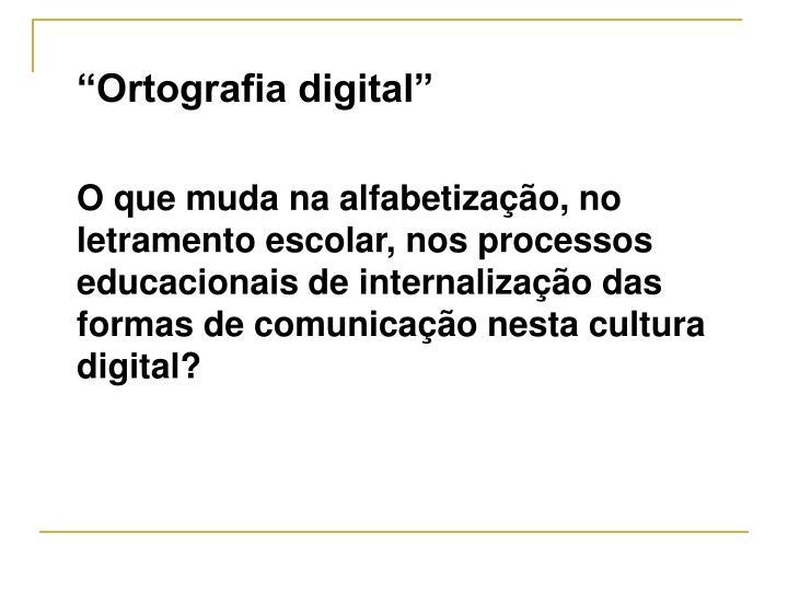 """Ortografia digital"""