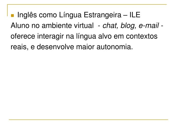 Inglês como Língua Estrangeira – ILE