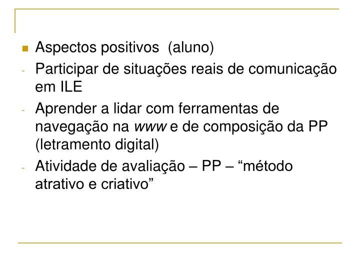 Aspectos positivos  (aluno)