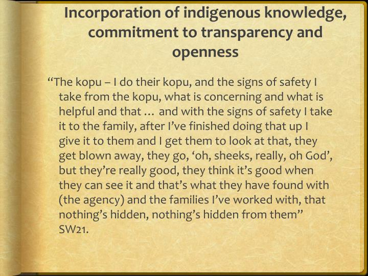 Incorporation of indigenous knowledge, commitment to transparency and openness