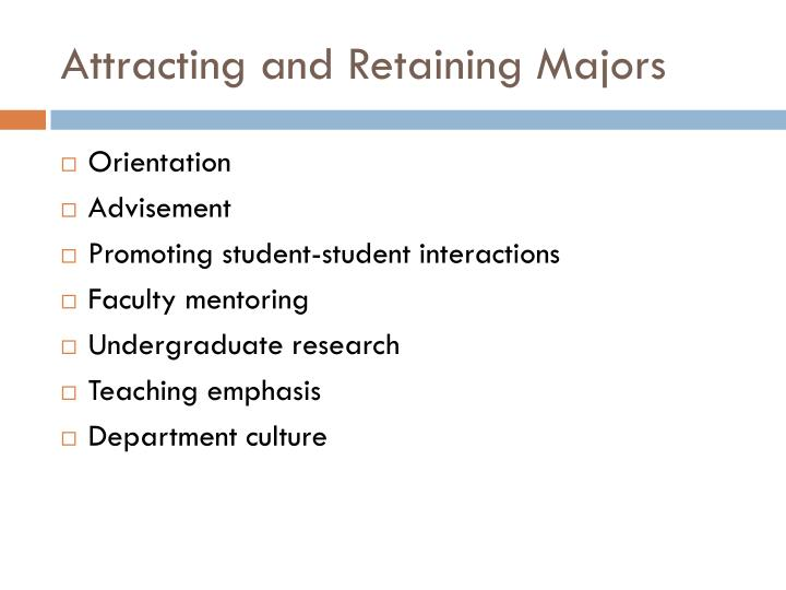 Attracting and Retaining Majors