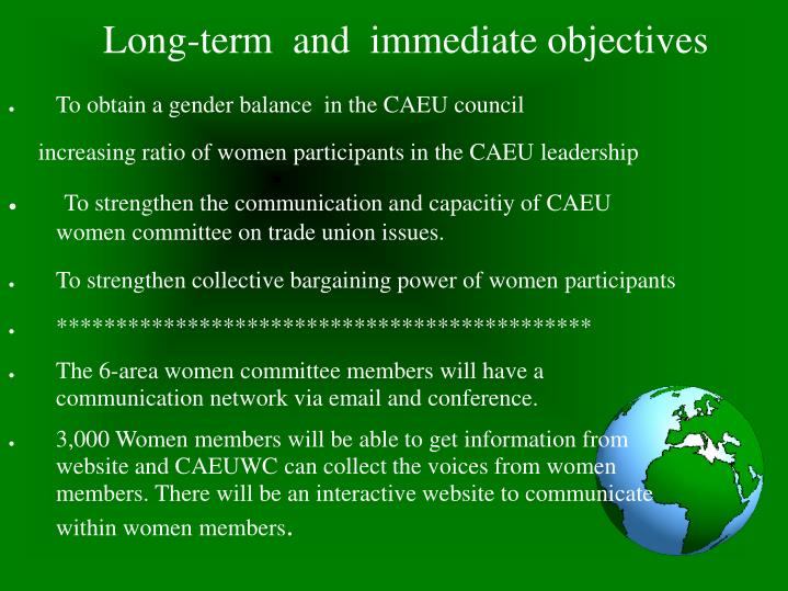 Long-term  and  immediate objectives
