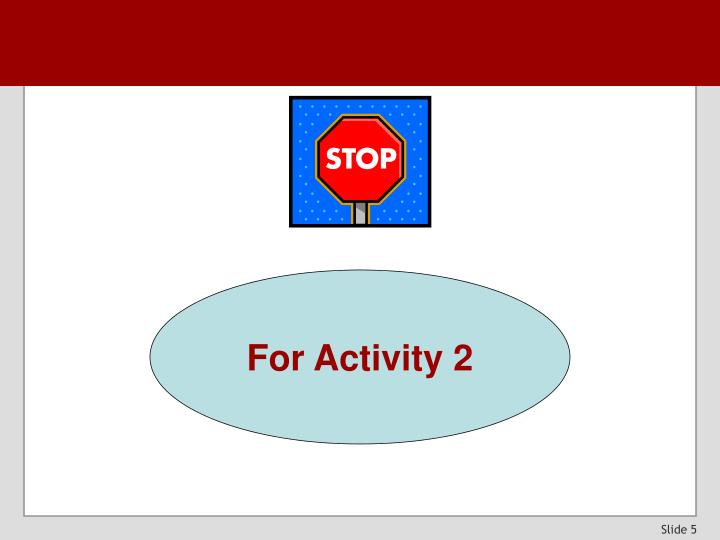 For Activity 2
