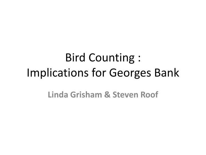 Bird counting implications for georges bank