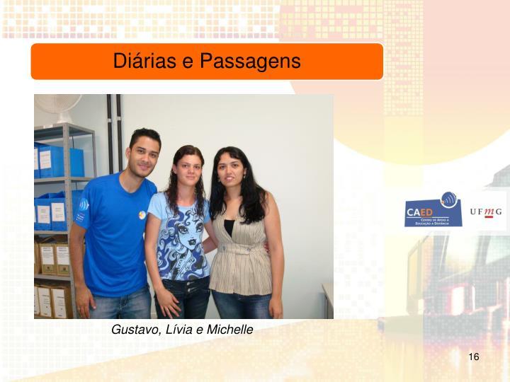 Gustavo, Lívia e Michelle