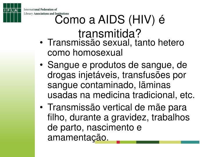 Como a AIDS (HIV) é transmitida?