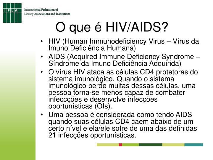 O que é HIV/AIDS?