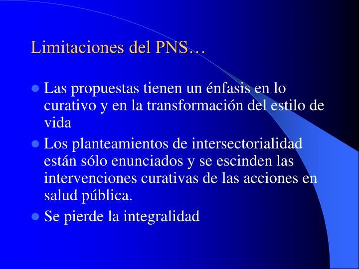 Limitaciones del PNS…