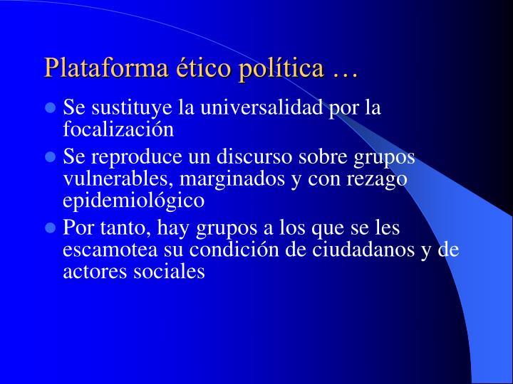 Plataforma ético política …