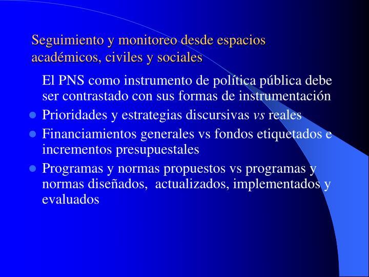 Seguimiento y monitoreo desde espacios académicos, civiles y sociales