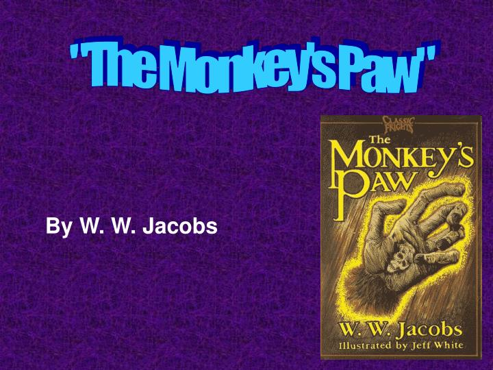 """The Monkey's Paw"""