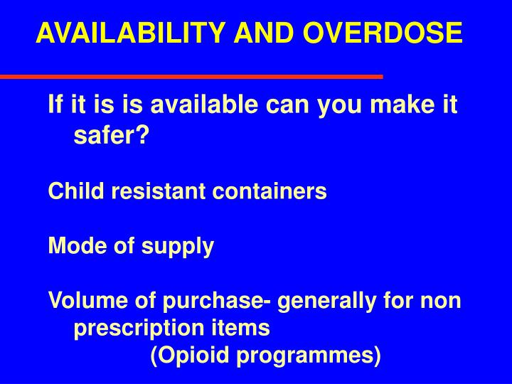 AVAILABILITY AND OVERDOSE