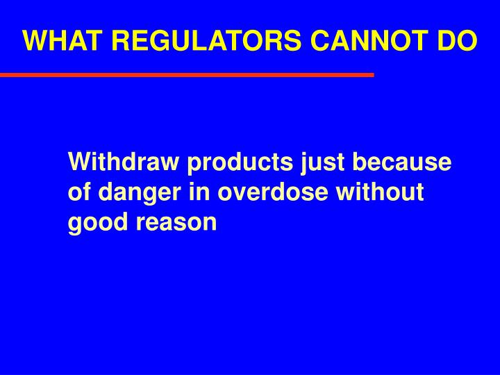 WHAT REGULATORS CANNOT DO
