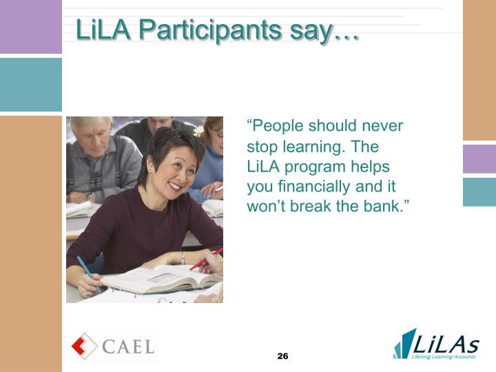 LiLA Participants say…