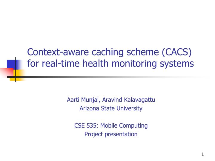 context aware caching scheme cacs for real time health monitoring systems