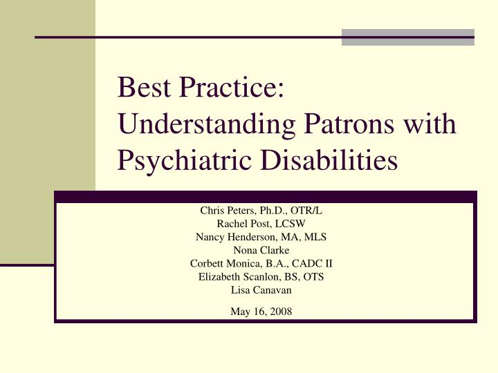 Best practice understanding patrons with psychiatric disabilities