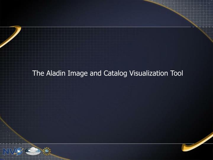 The Aladin Image and Catalog Visualization Tool