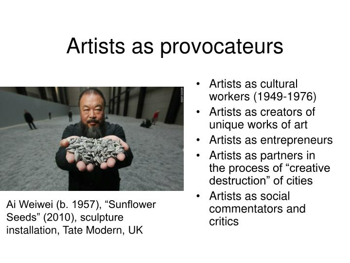 Artists as provocateurs
