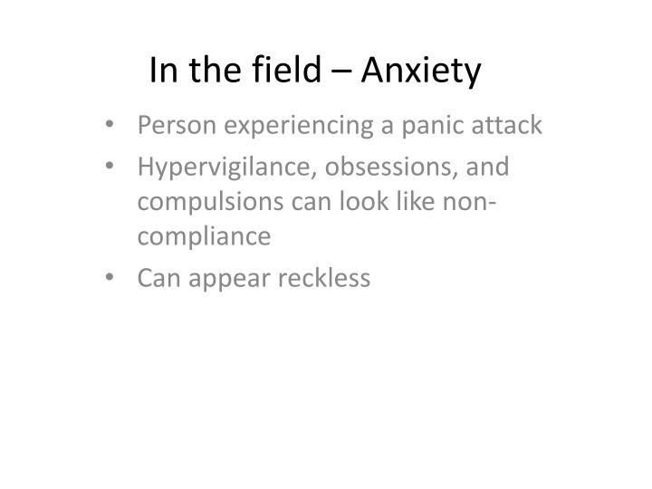 In the field – Anxiety
