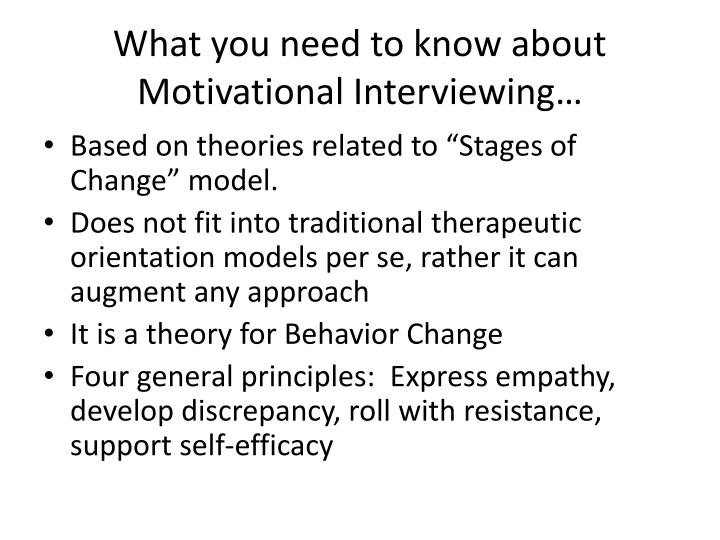 What you need to know about Motivational Interviewing…