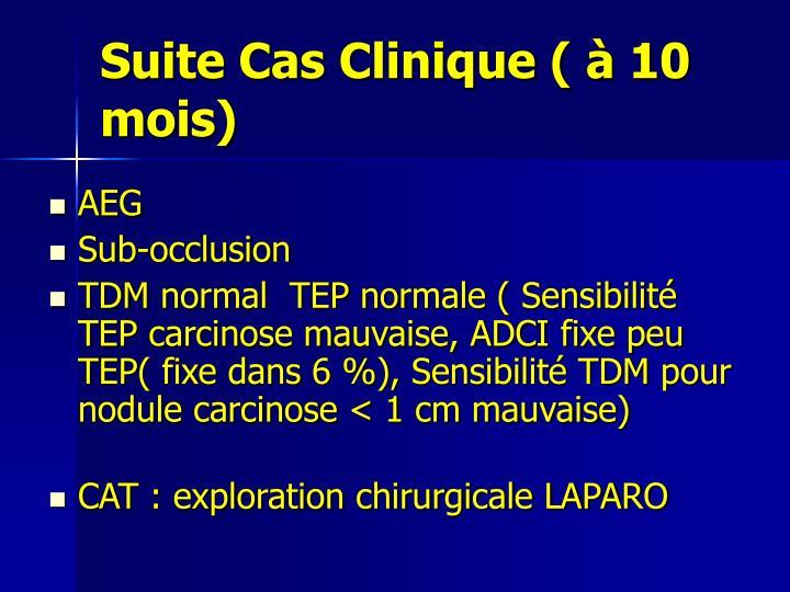 Suite Cas Clinique ( à 10 mois)