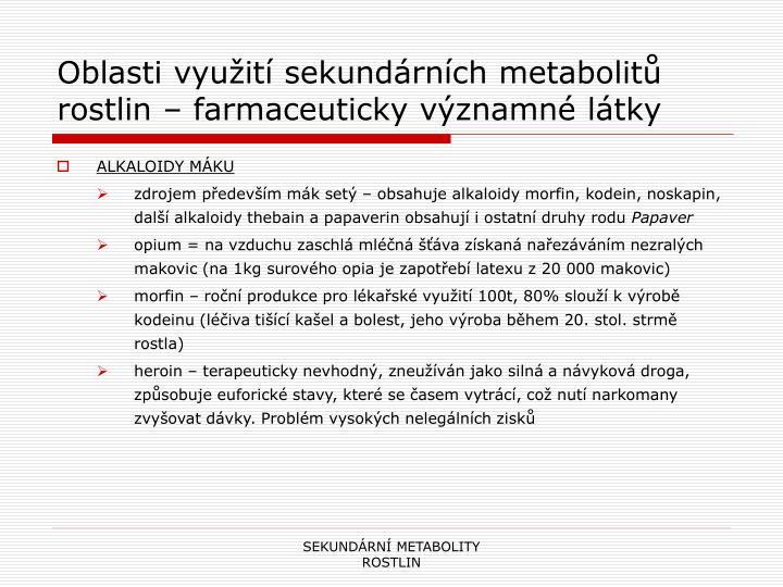 Oblasti využití sekundárních metabolitů rostlin – farmaceuticky významné látky
