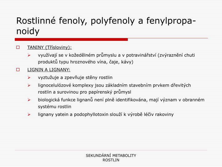 Rostlinné fenoly, polyfenoly a fenylpropa-noidy