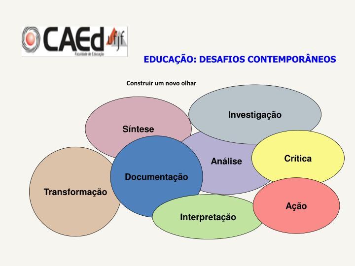 EDUCAÇÃO: DESAFIOS CONTEMPORÂNEOS