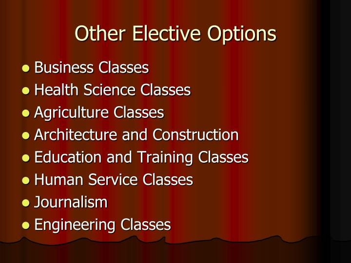 Other Elective Options