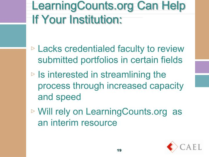 LearningCounts.org Can Help If Your Institution: