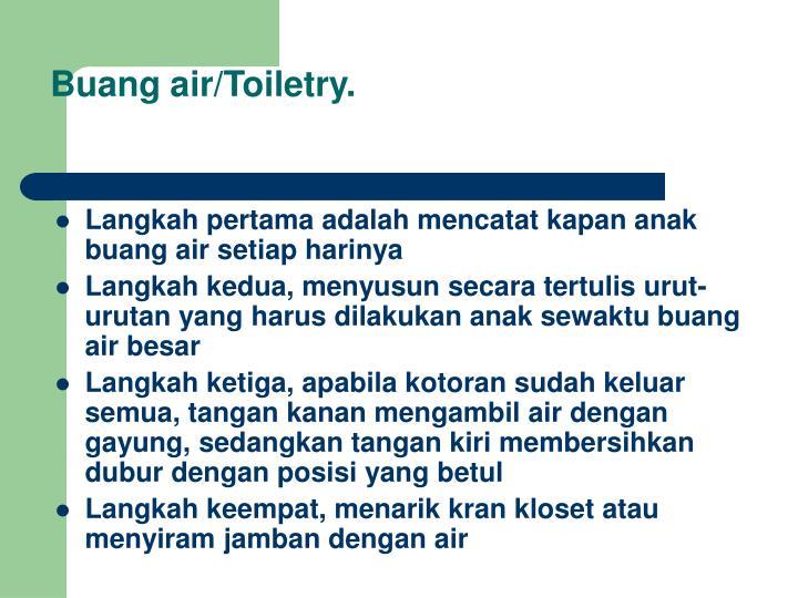 Buang air/Toiletry.