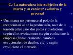 c la naturaleza intersubjetiva de la marca y su car cter evolutivo y procesal