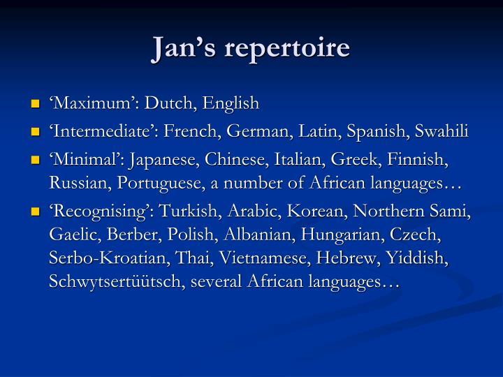 Jan's repertoire