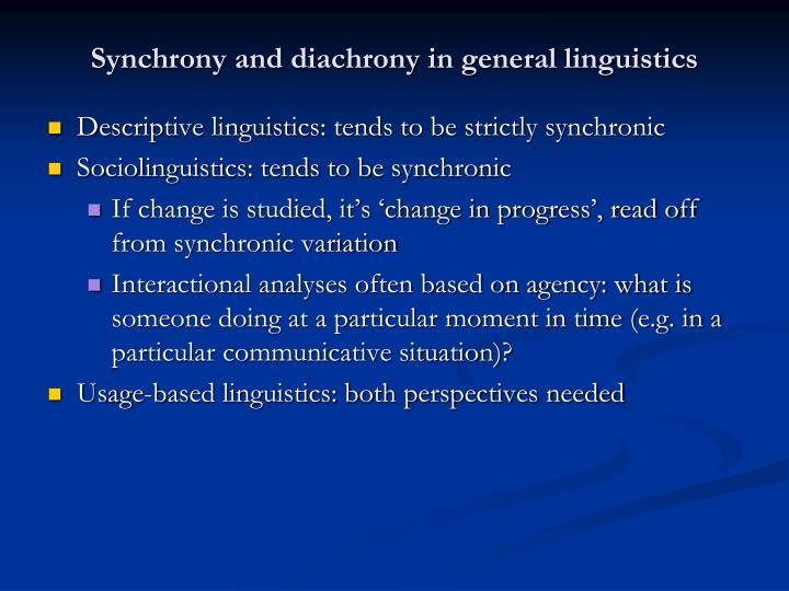 Synchrony and diachrony in general linguistics