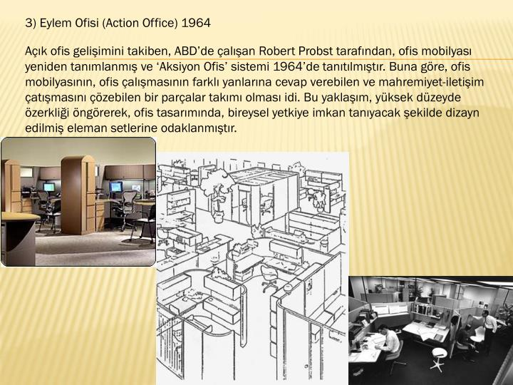 3) Eylem Ofisi (Action Office) 1964