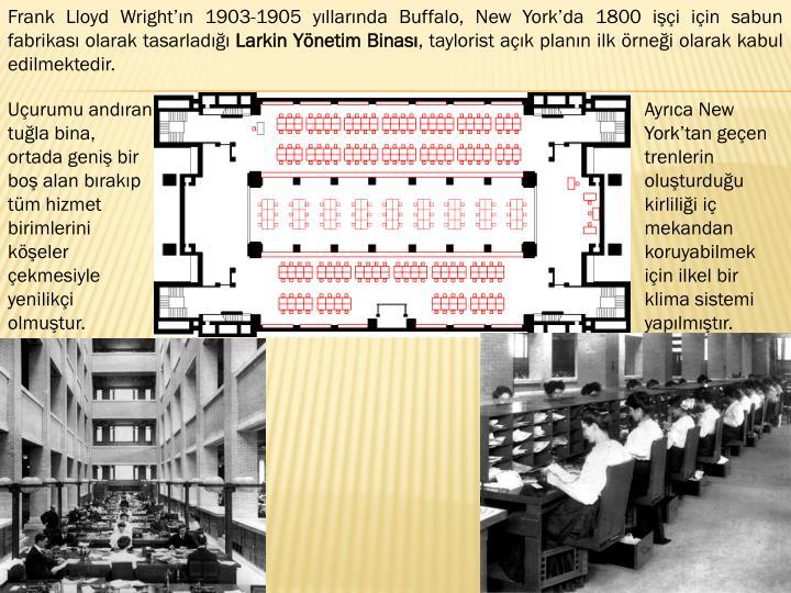 Frank Lloyd Wright'ın 1903-1905 yıllarında Buffalo, New York'da 1800 işçi için sabun fabrikası olarak tasarladığı