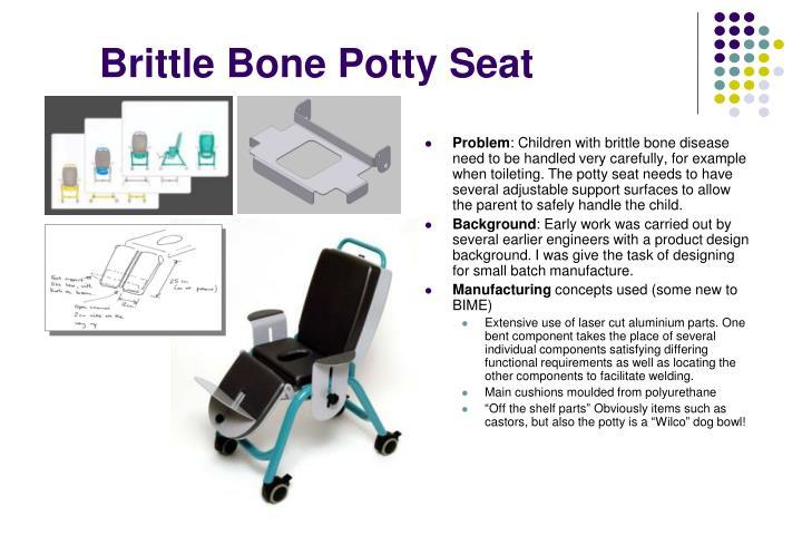 Brittle Bone Potty Seat