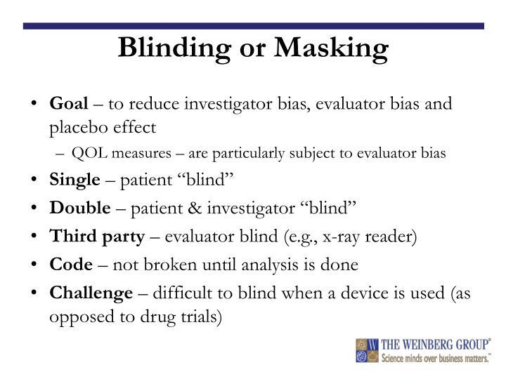 Blinding or Masking