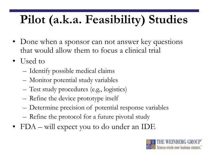 Pilot (a.k.a. Feasibility) Studies