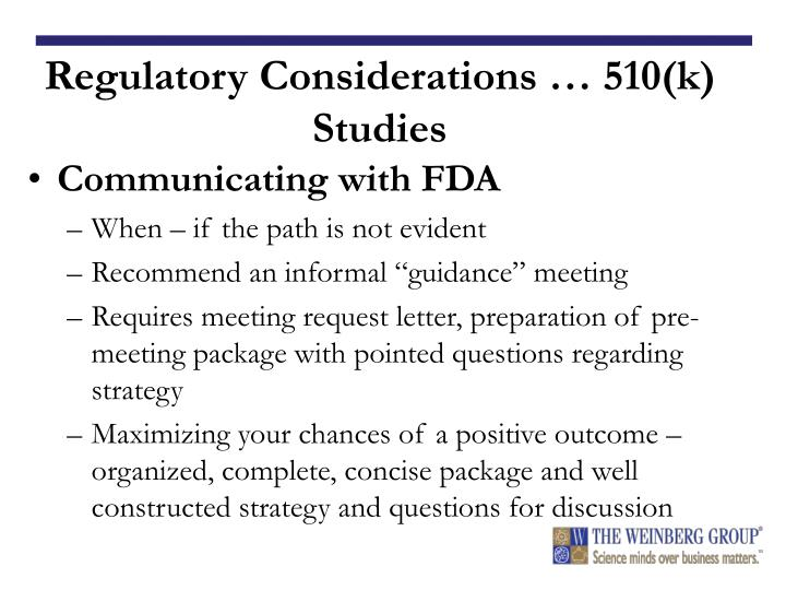 Regulatory Considerations … 510(k) Studies