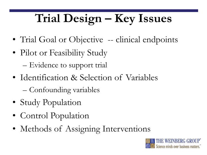 Trial Design – Key Issues